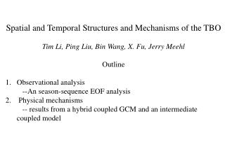 Spatial and Temporal Structures and Mechanisms of the TBO