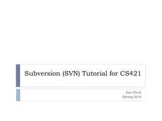 Subversion (SVN) Tutorial for CS421