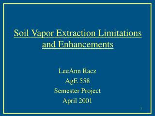 Soil Vapor Extraction Limitations and Enhancements