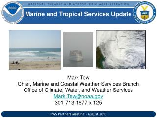 Mark Tew Chief, Marine and Coastal Weather Services Branch