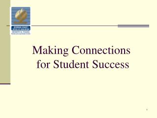 Making Connections  for Student Success