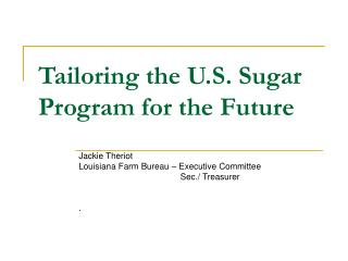 Tailoring the U.S. Sugar Program for the Future