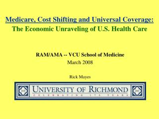 Medicare, Cost Shifting and Universal Coverage:  The Economic Unraveling of U.S. Health Care
