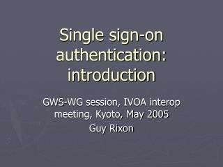 Single sign-on authentication: introduction
