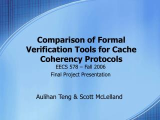 Comparison of Formal Verification Tools for Cache Coherency Protocols