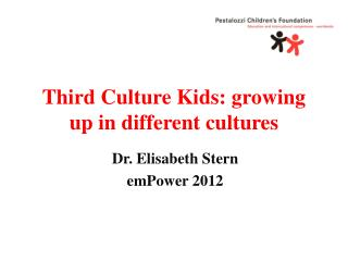 Third Culture Kids: growing up in different cultures