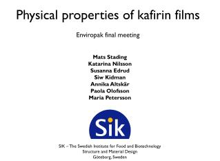 Physical properties of kafirin films Enviropak final meeting