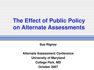 The Effect of Public Policy on Alternate Assessments