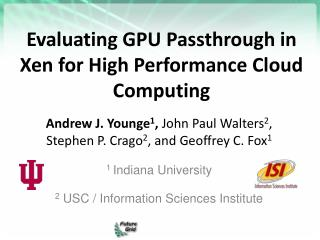 Evaluating GPU Passthrough in Xen for High Performance Cloud Computing