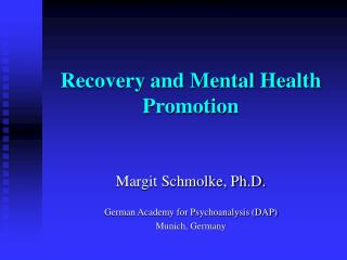 Recovery and Mental Health Promotion