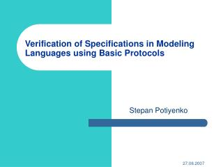 Verification of Specifications in Modeling Languages using Basic Protocols