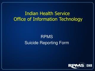 Indian Health Service  Office of Information Technology