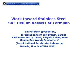 Work toward Stainless Steel  SRF Helium Vessels at Fermilab