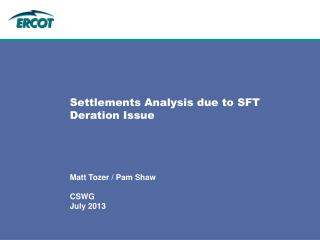 Settlements Analysis due to SFT Deration Issue