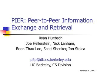 PIER: Peer-to-Peer Information Exchange and Retrieval