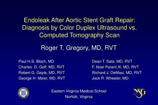 Roger T. Gregory, MD, RVT Paul H.S. Bloch, MD 		      Dean T. Sato, MD, RVT