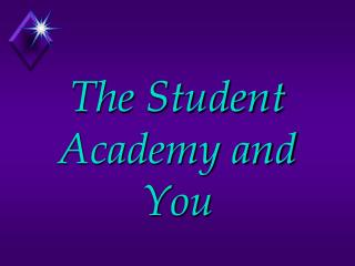 The Student Academy and You