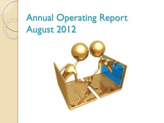 Annual Operating Report August 2012