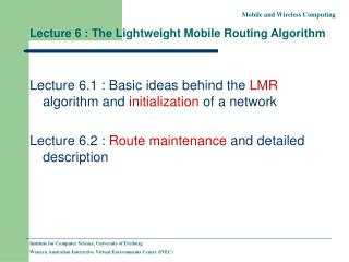 Lecture 6 : The Lightweight Mobile Routing Algorithm