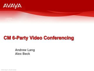CM 6-Party Video Conferencing