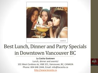 Best Lunch, Dinner and Party Specials in Vancouver BC