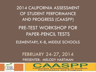 An Overview of the California Modified Assessment CMA