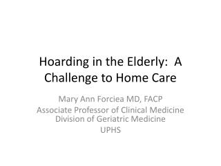 Hoarding in the Elderly:  A Challenge to Home Care