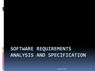 Software Requirements Analysis and Specification