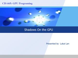 Shadows On the GPU