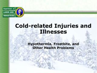 Cold-related Injuries and Illnesses
