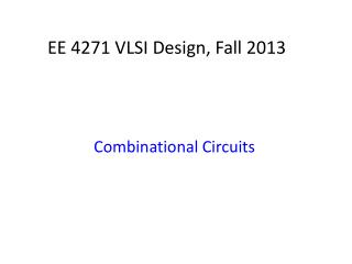 EE 4271 VLSI Design, Fall 2013