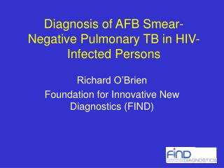 Diagnosis of AFB Smear-Negative Pulmonary TB in HIV-Infected Persons