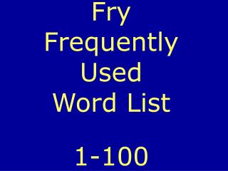 Fry Frequently Used Word List 1-100