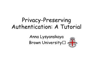 Privacy-Preserving Authentication: A Tutorial