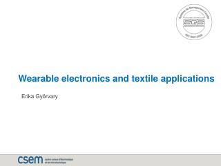 Wearable electronics and textile applications
