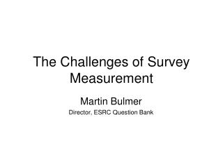 The Challenges of Survey Measurement