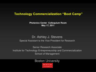 "Technology Commercialization ""Boot Camp""  Photonics Center  Colloquium Room May 17, 2011"