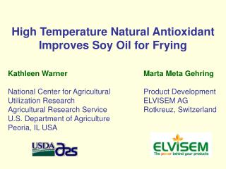 High Temperature Natural Antioxidant Improves Soy Oil for Frying