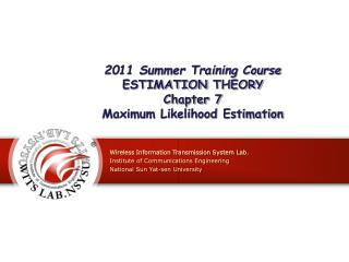 2011 Summer Training Course ESTIMATION THEORY Chapter 7 Maximum Likelihood Estimation