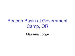Beacon Basin at Government Camp, OR