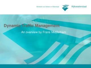 Dynamic Traffic Management