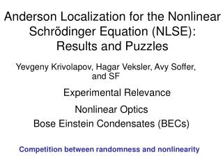 Anderson Localization for the Nonlinear Schrödinger Equation (NLSE): Results and Puzzles