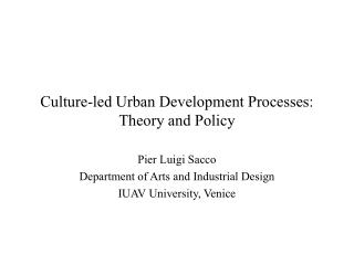 Culture-led Urban Development Processes: Theory and Policy