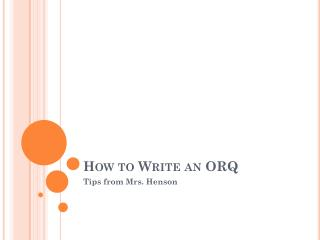 How to Write an ORQ