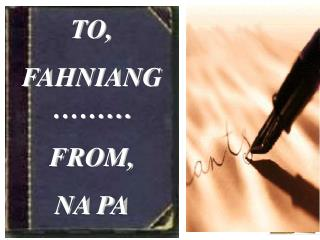 TO,  FAHNIANG……… FROM, NA PA