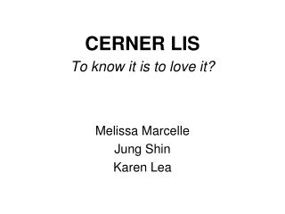 CERNER LIS To know it is to love it?
