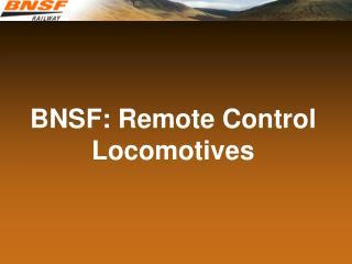 BNSF: Remote Control Locomotives