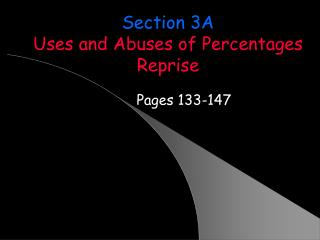 Section 3A Uses and Abuses of Percentages Reprise