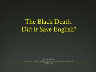 The Black Death : Did It Save English?