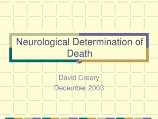 Neurological Determination of Death